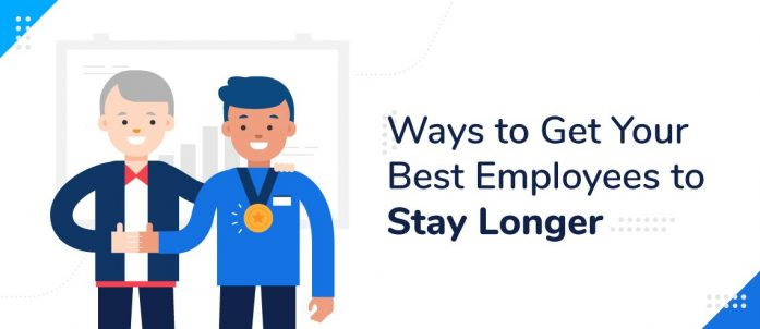 7 Ways To Get Your Best Employees To Stay Longer