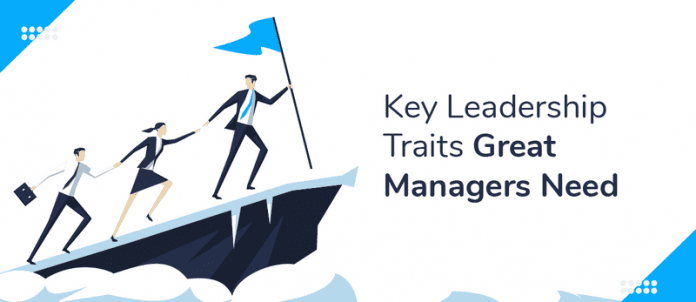 7 Key Leadership Traits Great Managers Need