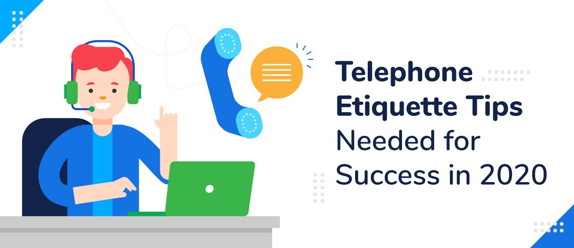 10 Telephone Etiquette Tips Needed for Success in 2020