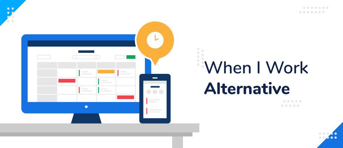 The 10 Best When I Work Alternatives