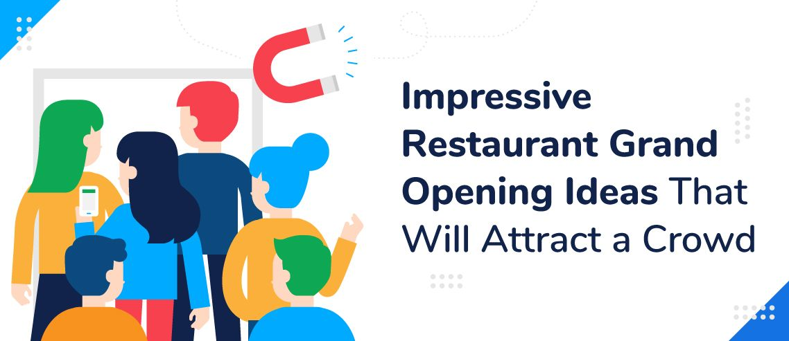 10 Impressive Restaurant Grand Opening Ideas That Will Attract a Crowd