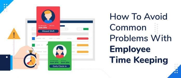How To Avoid Common Problems With Employee Time Keeping