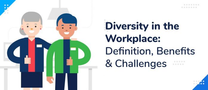 Diversity in the Workplace: Definition, Benefits & Challenges