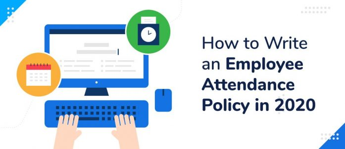 How to Write an Employee Attendance Policy in 2020