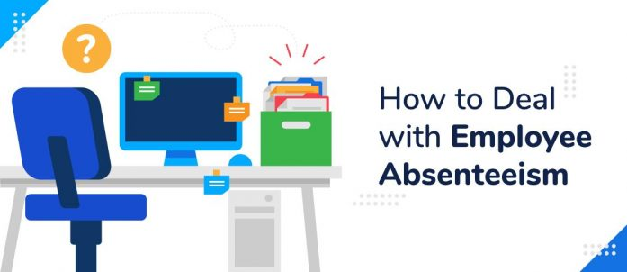 How to Deal with Employee Absenteeism