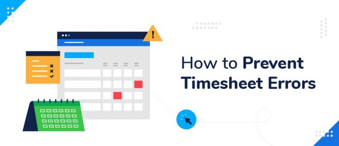 5 Ways to Prevent Timesheet Errors
