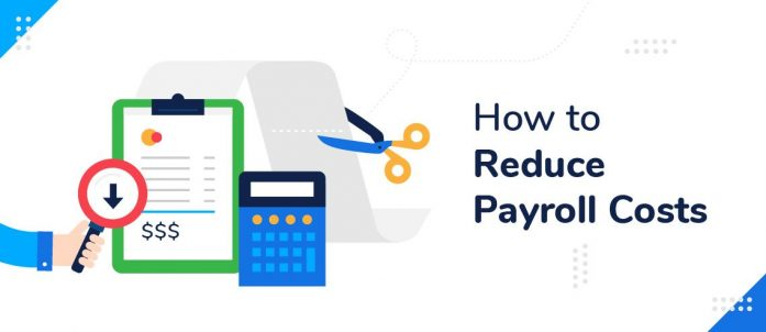 5 Ways to Reduce Payroll Costs