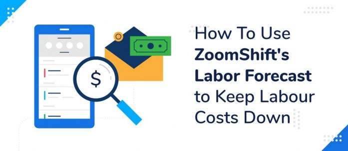 How to Use ZoomShift's Labor Forecast to Keep Labor Costs Down