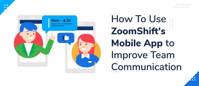 How to Use ZoomShift's Mobile App to Improve Team Communication
