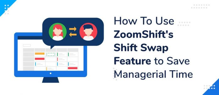 How To Use ZoomShift's Shift Swap Feature To Save Managerial Time