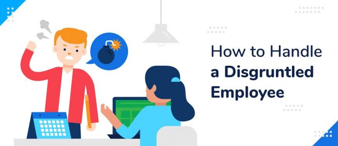 10 Tips on How to Handle a Disgruntled Employee