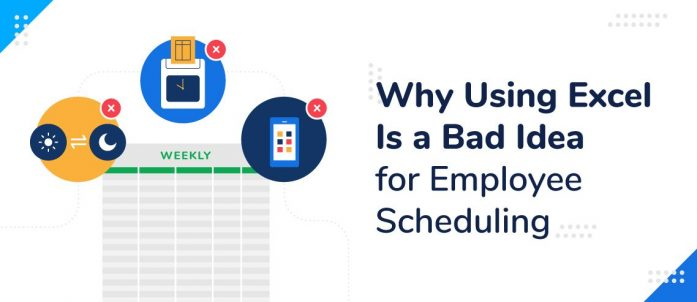 Why Using Excel Is A Bad Idea For Employee Scheduling