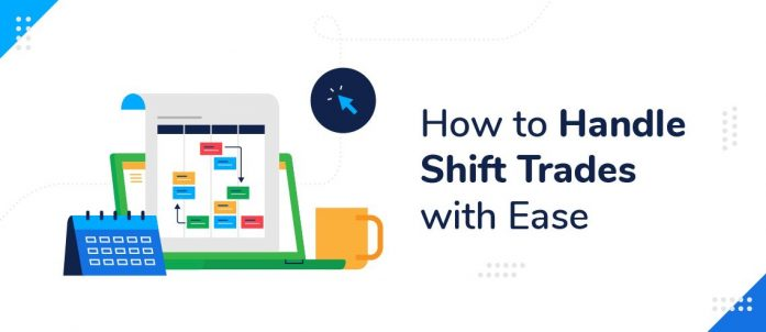 How to Handle Shift Trades with Ease