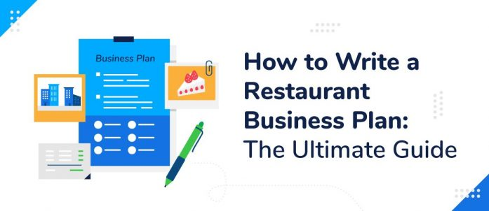 How to Write a Restaurant Business Plan: The Ultimate Guide
