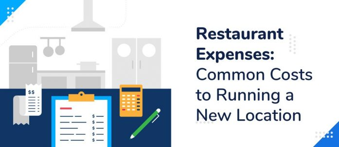 Restaurant Expenses: 7 Common Costs to Running a New Location
