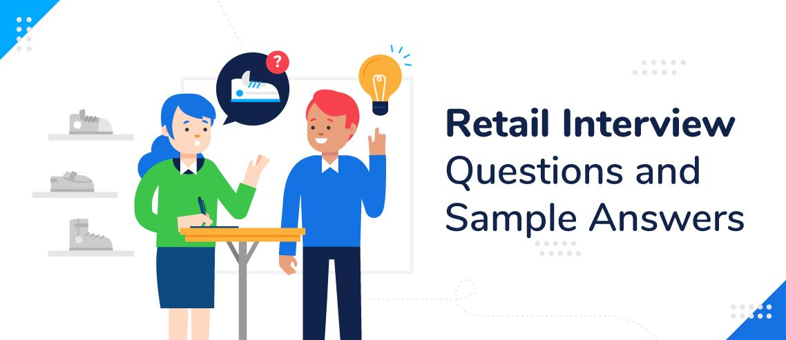 7 Top Retail Interview Questions and Sample Answers