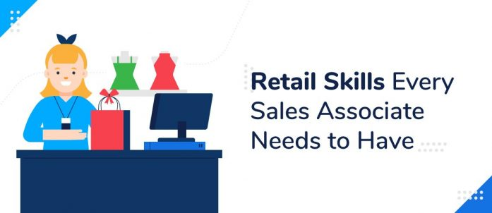 8 Retail Skills Every Sales Associate Needs to Have