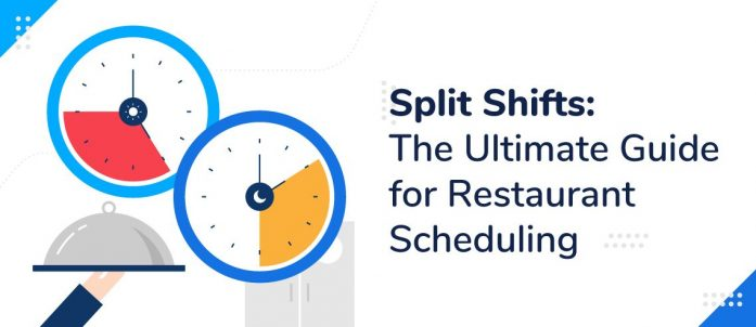 Split Shifts: The Ultimate Guide for Restaurant Scheduling