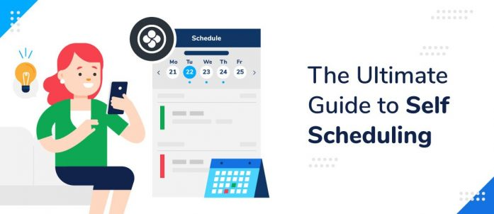 The Ultimate Guide to Self Scheduling