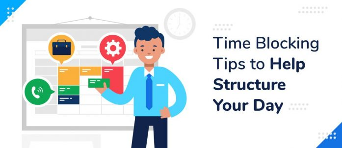 6 Time Blocking Tips to Help Structure Your Day