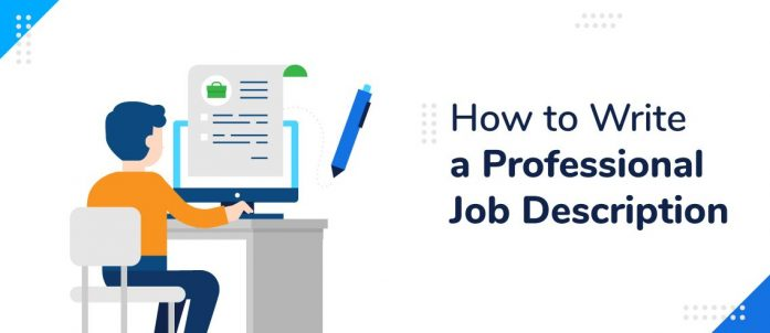 How to Write a Professional Job Description (with Free Template)