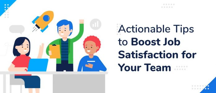 6 Actionable Tips to Boost Job Satisfaction for Your Team