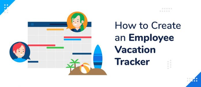 How to Create an Employee Vacation Tracker (with Template)