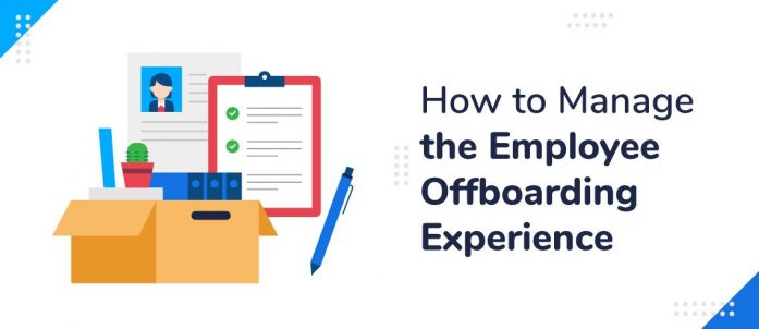 How to Manage the Employee Offboarding Experience