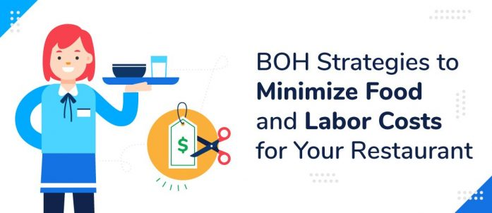 6 BOH Strategies to Minimize Food and Labor Costs for Your Restaurant