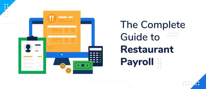 The Complete Guide to Restaurant Payroll in 2021 (+ Top 5 Restaurant Payroll Softwares)