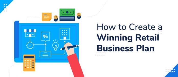 How to Create a Winning Retail Business Plan