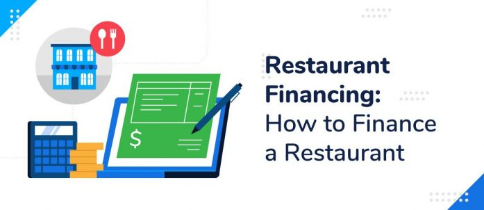 Restaurant Financing: How to Finance a Restaurant in 2021