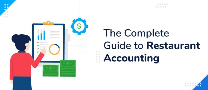 The Complete Guide to Restaurant Accounting in 2021