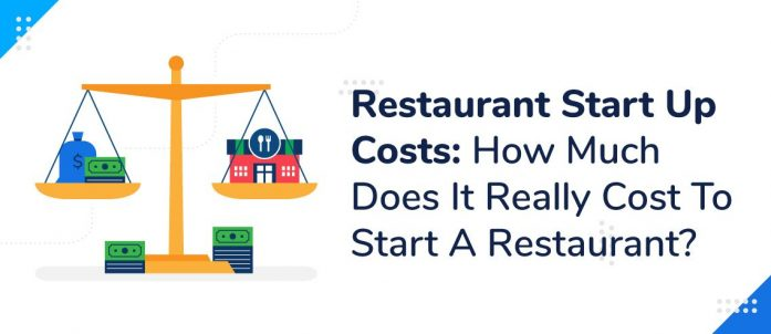 Restaurant Startup Cost: How Much Does It Cost To Start A Restaurant?