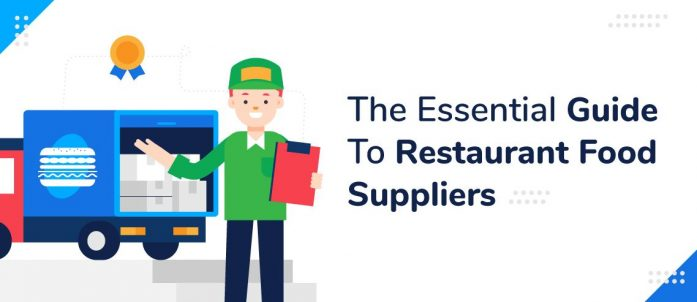 The Essential Guide To Restaurant Food Suppliers