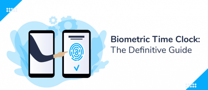 Biometric Time Clock: The Definitive Guide for Small Business Owners