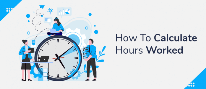 How to Calculate Hours Worked
