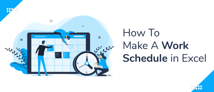How To Make A Work Schedule in Excel (with Template)