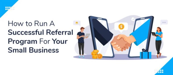 How to Run A Successful Referral Program For Your Small Business
