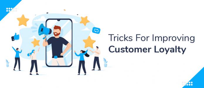 7 Tricks For Improving Customer Loyalty